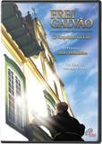 Dvd frei galvao - o arquiteto da luz - Paulinas