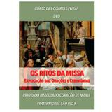 DVD - Os Ritos da Missa: Explicação das Orações e Cerimônias - FSSPX - Fraternidade são pio x