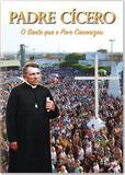 Dvd padre cicero - o santo que o povo cananizou - Paulinas