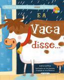 E a vaca disse... Um livro de histórias com sons da fazenda - Girassol