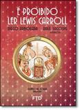 É Proibido Ler Lewis Carroll - Ftd (paradidaticos)