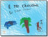 E tao chocolate - Editora voo