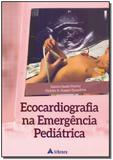Ecocardiografia na Emergência Pediátrica - Atheneu