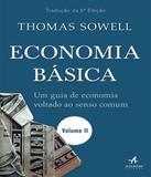 Economia Basica - Um Guia De Economia Voltado Ao Senso Comum - Vol Ii - Alta books