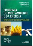 Economia Do Meio Anbiente e da Energia: Funadamentso Teóricos - Ltc - grupo gen