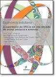 Economia Solidária a Experiência da Ufscar em uma Década de Ensino, Pesquisa e Extensão - Edufscar