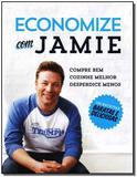 Economize Com Jamie - 120 Receitas Baratas e Deliciosas - Globo