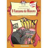 Edição antiga - O Fantasma da Máscara - Teatro Infantil - Conforme a Nova Ortografia - Col. Escola em Cena - Formato
