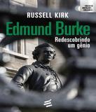 Edmund Burke - Redescobrindo Um Genio - E realizacoes