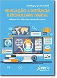 Educação a Distância e Tecnologia Digital: Interação, Atitude e Aprendizagem - Appris