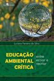 Educação Ambiental Crítica. Entre Ecoar e Recriar - Paco