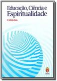 Educacao, ciencia e espiritualidade - Teosofica