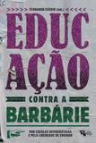 Educação Contra A Barbárie - Boitempo
