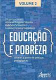 Educaçao e pobreza - olhares a partir de praticas pedagogicas  vol. 2 - Appris