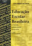 Educação escolar brasileira - Estrutura, administração e legislação