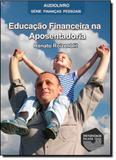 Educacao financeira na aposentadoria - audiolivro - serie financas pessoais - Universidade falada
