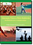 Educação Física e Meio Ambiente: Possibilidades Para o Trabalho Escolar - Paco editorial