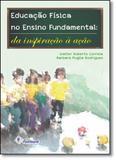 Educação Física no Ensino Fundamental: Da Inspiração À Ação - Fontoura