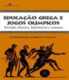 Educacao Grega E Jogos Olimpicos - Paco editorial