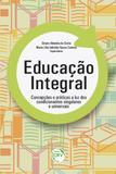 Educação Integral - Concepções e Práticas a Luz dos Condicionantes Singulares e Universais - Crv
