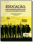 Educação, movimentos sociais e políticas governamentais - Appris editora