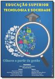Educacao superior tecnologia e sociedade - Autor independente