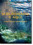 Eldorado É Aqui, O: Contos do Amazonas - Imprimatur - 7 letras