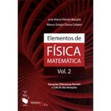 Elementos de Física Matemática Vol. 2 - Equações Diferenciadas Parciais e Cálculo Das Variações - Livraria da física
