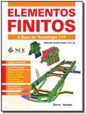 Elementos finitos - a base da tecnologia cae - analise matricial - Editora erica ltda