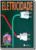 Eletricidade - colecao o que e - Companhia editora nacional