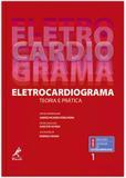 Eletrocardiograma - Teoria e prática