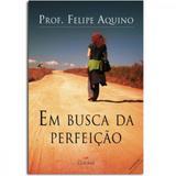 EM BUSCA DA PERFEICAO - 10ª - Editora cléofas