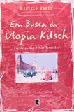Em busca da utopia Kitsch (Coleção Viagens Radicais)