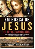 Em Busca de Jesus: Seis Relíquias que Contam a Notável História dos Evangelhos - Fontanar - grupo cia das letras