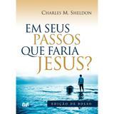 Em Seus Passos que Faria Jesus Charles M. Sheldon - Unitedpress