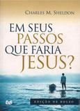 Em seus passos que faria Jesus?