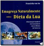 Emagreca naturalmente com a dieta da lua - Pensamento - cultrix