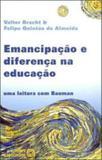Emancipaçao e diferença na educaçao - uma leitura com bauman - Autores associados