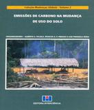 Emissoes De Carbono Na Mudanca De Uso Do Solo - Vol 02 - Interciencia