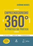 Empreendedorismo 360º - A Prática na Prática - Planilha - Modelos - Ferramentas - Atlas
