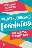 Empreendedorismo feminino - Protagonistas de nossas vidas