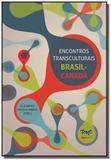 Encontros transculturais brasil-canada - Tomo editorial