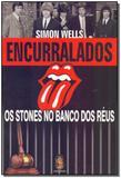 Encurralados - Rolling Stones no Banco dos Réus - Madras editora