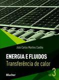 Energia e Fluidos Vol. 3. Transferência de Calor - Edgard blücher