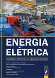 Energia eletrica - qualidade e eficiencia para aplicacoes industriais - Saraiva universitario  tecnico