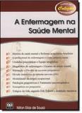 Enfermagem na Saúde Mental, A - Coleção Curso de Enfermagem - Ab editora