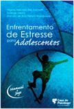 Enfrentamento de estresse para adolescentes - Casa do psicologo