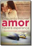 Enquanto houver amor havera esperanca: uma histori - Petit