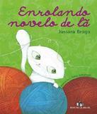 Enrolando Novelo De La - Editora do brasil