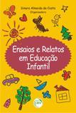 Ensaios e Relatos em Educação Infantil - Crv